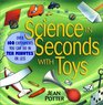 Science in Seconds with Toys  Over 100 Experiments You Can Do in Ten Minutes or Less