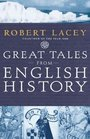 Great Tales from English History  The Truth About King Arthur Lady Godiva Richard the Lionheart and More
