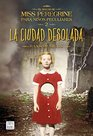 La Ciudad Desolada/ Hollow City