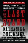 The Last Stand Custer Sitting Bull and the Battle of the Little Bighorn
