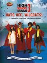 Disney High School Musical 3 Hats Off Wildcats A Graduation Guide from Your Favorite Seniors