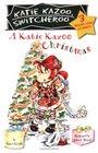 A Katie Kazoo Christmas (Katie Kazoo, Switcheroo Super Special)