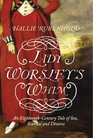 Lady Worsley's Whim The divorce that Scandalised Georgian England