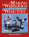 Making Whirligigs & Other Wind Toys