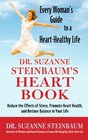 Dr Suzanne Steinbaum's Heart Book Every Woman's Guide to a HeartHealthy Life
