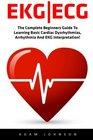 Ekg  Ecg The Complete Beginners Guide To Learning Basic Cardiac Dysrhythmias Arrhythmia And EKG Interpretation