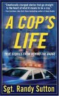 A Cop's Life True Stories from the Heart Behind the Badge
