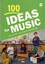 100 Ideas for Music