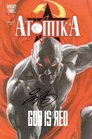 Atomika Vol 1: God Is Red