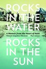Rocks in the Water Rocks in the Sun A Memoir from the Heart of Haiti