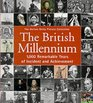 British Millennium 1000 Remarkable Years of Incident and Achievement