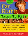 Dr Ruth Talks To Kids  Where You Came From How Your Body Changes and What Sex Is All About