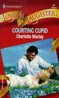 Courting Cupid (Harlequin Love & Laughter, No 61)