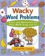 Wacky Word Problems: Games and Activities That Make Math Easy and Fun (Magical Math)