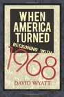 When America Turned Reckoning With 1968