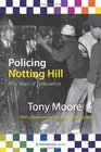Policing Notting Hill Fifty Years of Turbulence
