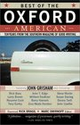Best of the Oxford American Ten Years from the Southern Magazine of Good Writing