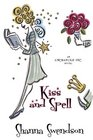Kiss and Spell (Enchanted, Inc., Bk 7)