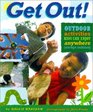 Get Out Outdoor Activities Kids Can Enjoy Anywhere