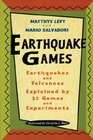 Earthquake Games Earthquakes and Volcanoes Explained by 32 Games and Experiments