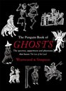 The Penguin Book of Ghosts Prepare to be haunted by England's most unforgettable ghosts