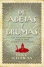 De abejas y brumas / Of Bees and Mist