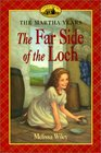 Far Side of the Loch (Little House the Martha Years (Paperback))