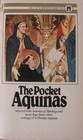The pocket Aquinas;: Selections from the writings of St. Thomas (A Washington Square Press book)