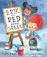 Erik the Red Sees Green A Story About Color Blindness