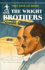 The Wright Brothers: They Gave Us Wings (Sowers)