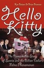Hello Kitty : The Remarkable Story of Sanrio and the Billion Dollar Feline Phenomenon