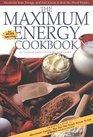 The Maximum Energy Cookbook and Natural Food Preparation Manual