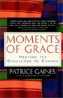 Moments of Grace  Meeting the Challenge to Change