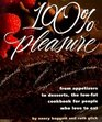 100 Pleasure From Appetizers to Desserts the LowFat Cookbook for People Who Love to Eat