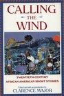 Calling the Wind: Twentieth Century African-American Short Stories