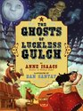 The Ghosts of Luckless Gulch