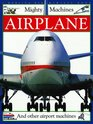Airplane: And Other Airport Machines (Mighty Machines)