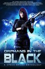Orphans in the Black A Space Opera Anthology