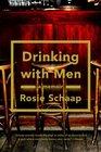 Drinking with Men: A Memoir