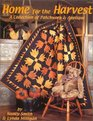 Home for the Harvest  A Collection of Patchwork  Applique