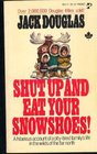 Shut Up and Eat Your Snowshoes
