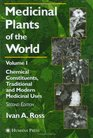 Medicinal Plants of the World Volume 1 Chemical Constituents Traditional and Modern Uses