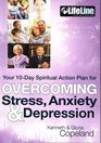 Overcoming Stress Anxiety  Depression Your 10-Day Spiritual Action Plan