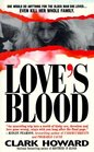 Love's Blood: The Shocking True Story of a Teenager Who Would Do Anything for the Older Man She Loved- Even Kill Her Whole Family