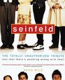 Seinfeld  The Totally Unauthorized Tribute