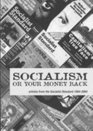 Socialism Or Your Money Back Articles From The Socialist Standard 1904-2004