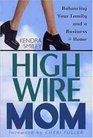 High-Wire Mom: Balancing Your Family and a Business at Home