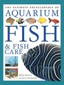 The Ultimate Encyclopedia of Aquarium Fish  Fish Care A Definitive Guide To Identifying And Keeping Freshwater And Marine Fishes
