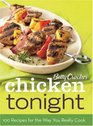 Betty Crocker Chicken Tonight 100 Recipes for the Way You Really Cook