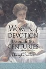 Women of Devotion Through the Centuries